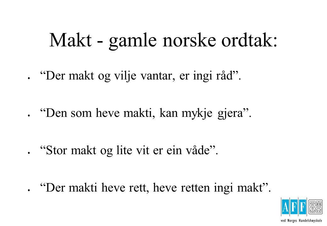 Makt - gamle norske ordtak: l Der makt og vilje vantar, er ingi råd .