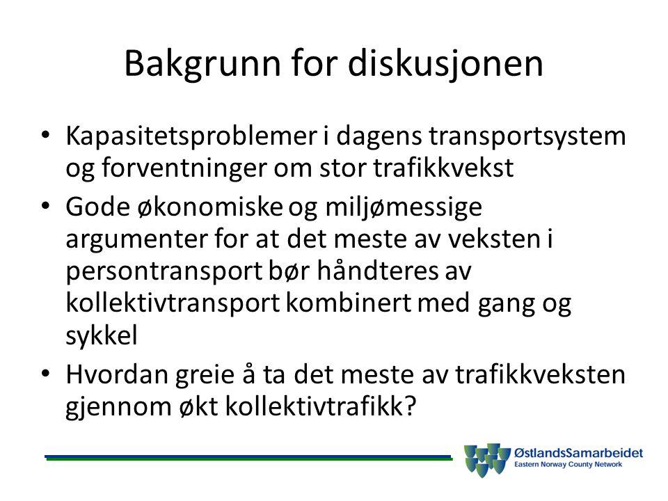 Bakgrunn for diskusjonen Kapasitetsproblemer i dagens transportsystem og forventninger om stor trafikkvekst Gode økonomiske og miljømessige argumenter