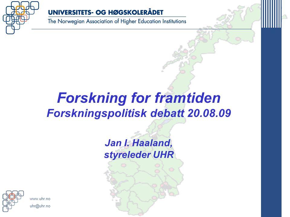 www.uhr.no uhr@uhr.no Velkommen Norge som kunnskapsnasjon – hva skal til.