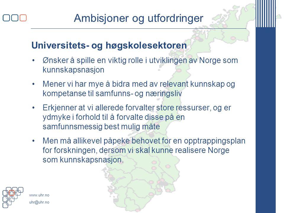 www.uhr.no uhr@uhr.no Sentrale forutsetninger for en god utvikling Felles erkjennelse av at kunnskap og kompetanse vil være helt avgjørende for videreutviklingen av norsk økonomi og samfunnsliv Bred forståelse for at forskning spiller en sentral rolle i utviklingen av kunnskapssamfunnet, og politisk vilje til å satse på FoU i et slikt perspektiv Forutsigbare og gode rammevilkår som gjør det mulig for universiteter og høgskoler å planlegge langsiktig og kunne bidra til utviklingen av kunnskapssamfunnet En troverdig, langsiktig og spenstig satsing på forskning som gjør det attraktivt for de beste å velge forskning som karrierevei