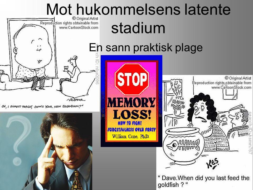 Mot hukommelsens latente stadium En sann praktisk plage