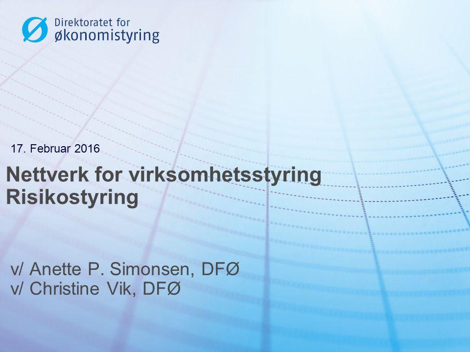 Nettverk for virksomhetsstyring Risikostyring v/ Anette P.