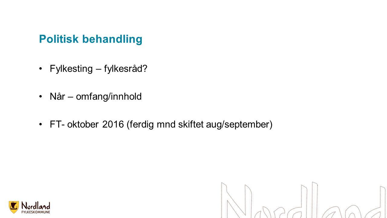 Politisk behandling Fylkesting – fylkesråd.