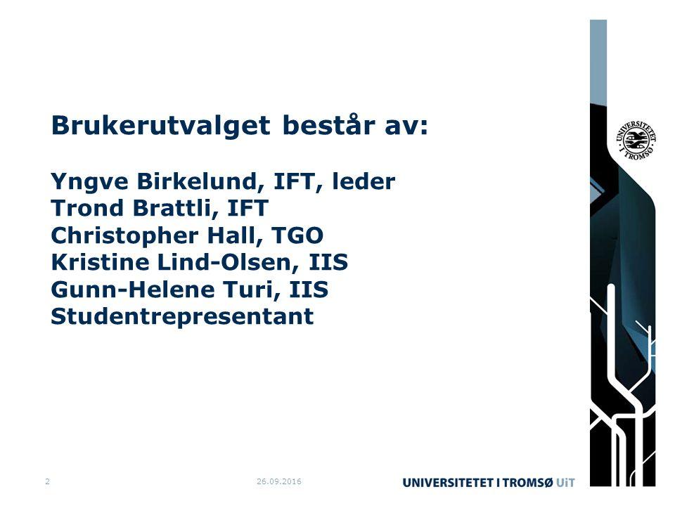 Brukerutvalget består av: Yngve Birkelund, IFT, leder Trond Brattli, IFT Christopher Hall, TGO Kristine Lind-Olsen, IIS Gunn-Helene Turi, IIS Studentr