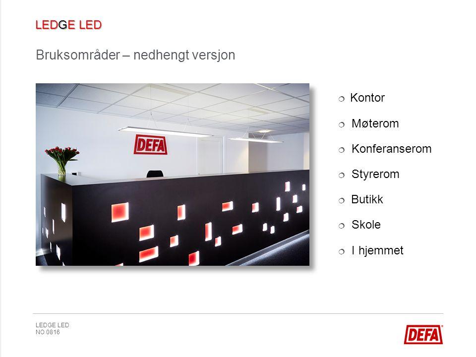 LEDGE LED NO 0816  Kontor  Møterom  Konferanserom  Styrerom  Butikk  Skole  I hjemmet Bruksområder – nedhengt versjon