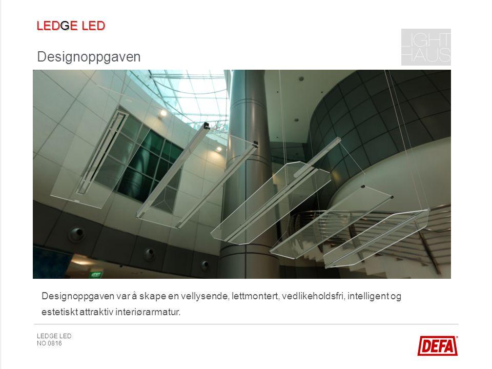 LEDGE LED NO 0816 Designoppgaven var å skape en vellysende, lettmontert, vedlikeholdsfri, intelligent og estetiskt attraktiv interiørarmatur.