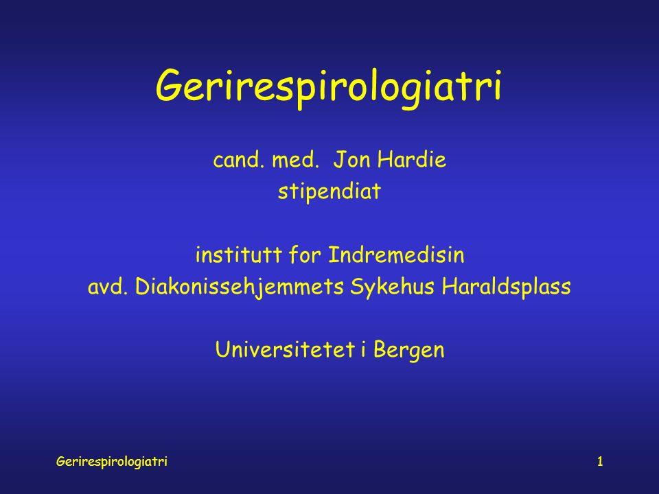 Gerirespirologiatri2 geri - respirologi - atri 1.aldersavhengige forandringer i lungene 2.