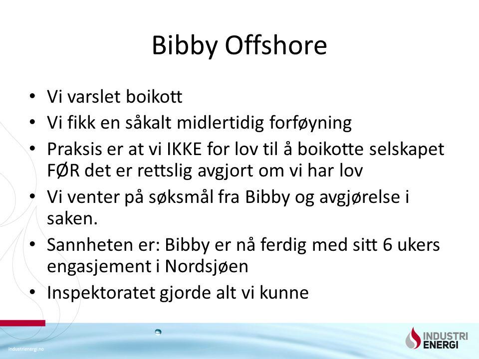 Bibby Offshore Vi varslet boikott Vi fikk en såkalt midlertidig forføyning Praksis er at vi IKKE for lov til å boikotte selskapet FØR det er rettslig avgjort om vi har lov Vi venter på søksmål fra Bibby og avgjørelse i saken.