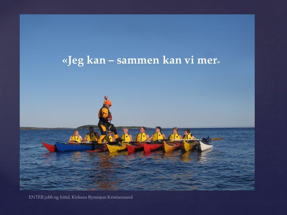 ENTER jobb og fritid, Kirkens Bymisjon Kristiansand «Jeg kan – sammen kan vi mer »