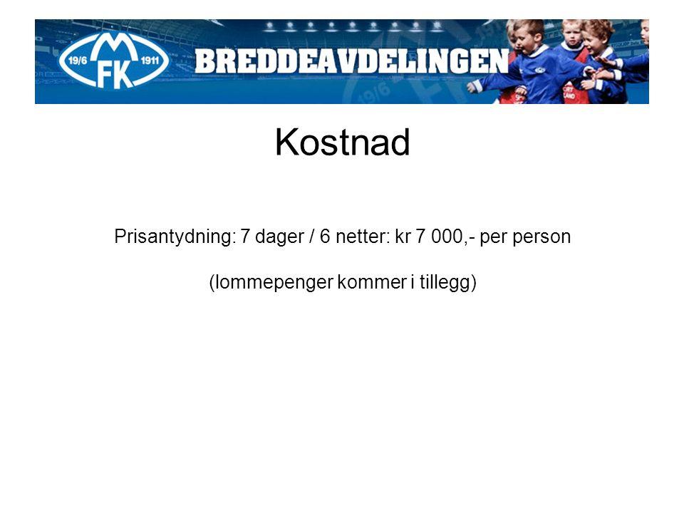 Kostnad Prisantydning: 7 dager / 6 netter: kr 7 000,- per person (lommepenger kommer i tillegg)