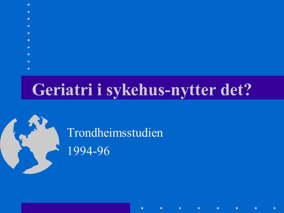 """""""Geriatrisk utredning i Norden"""" Er fortsatt meget aktuell! Vanskelig å implementere?"""