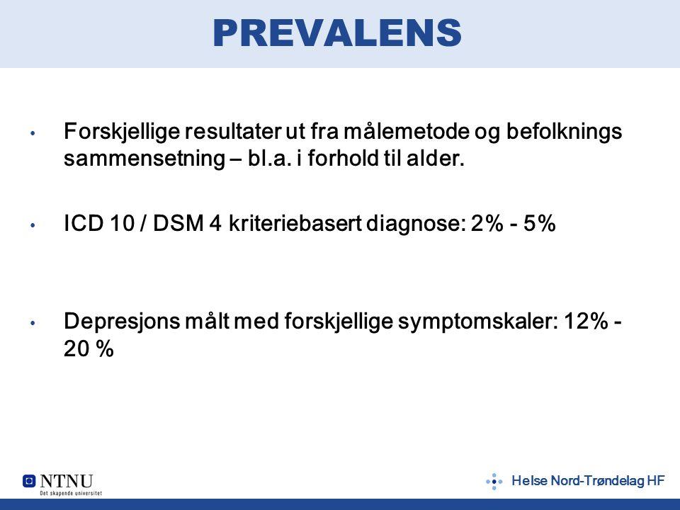 Helse Nord-Trøndelag HF DEPRESJON ELDRE Diagnosekriteriene passer dårlig Annerledes symptombilde.