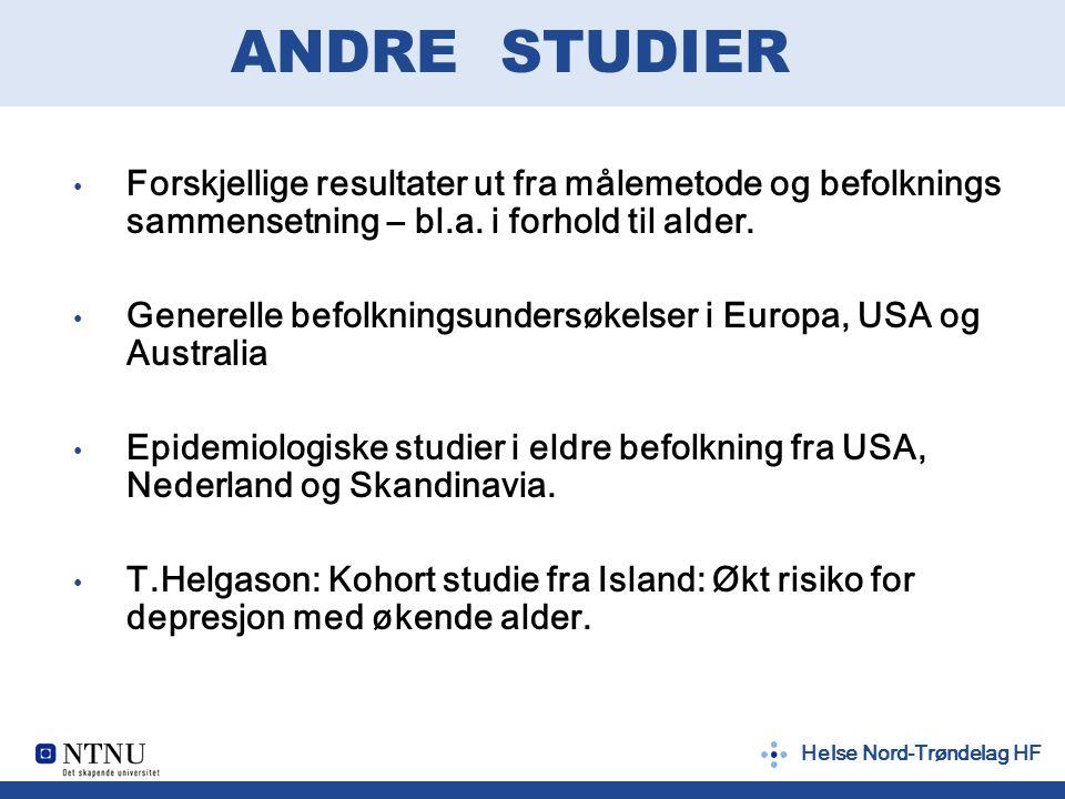 Helse Nord-Trøndelag HF ANDRE STUDIER Forskjellige resultater ut fra målemetode og befolknings sammensetning – bl.a.
