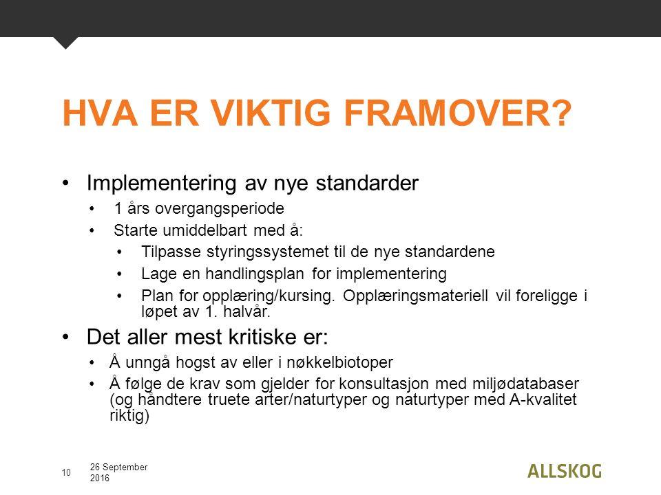 Implementering av nye standarder 1 års overgangsperiode Starte umiddelbart med å: Tilpasse styringssystemet til de nye standardene Lage en handlingspl