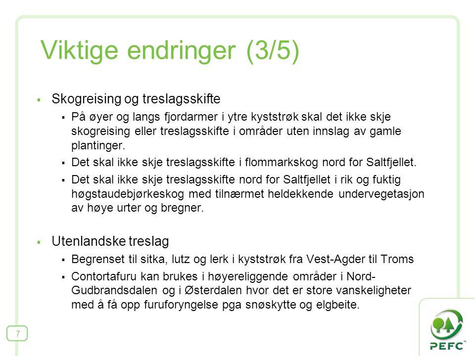 Viktige endringer (3/5)  Skogreising og treslagsskifte  På øyer og langs fjordarmer i ytre kyststrøk skal det ikke skje skogreising eller treslagssk