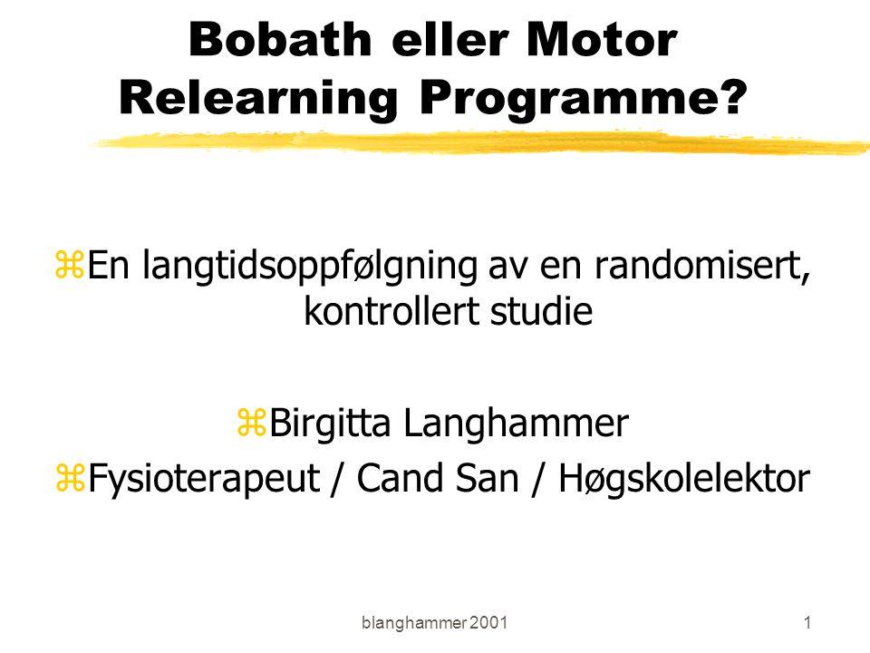 blanghammer 20011 Bobath eller Motor Relearning Programme.