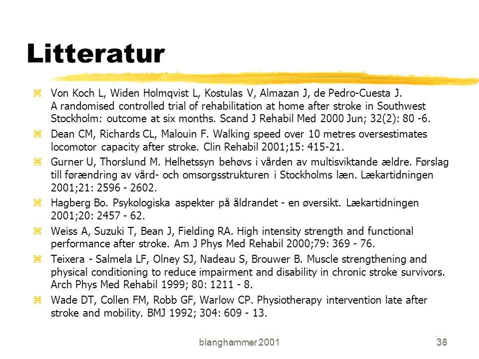 blanghammer 200138 Litteratur zVon Koch L, Widen Holmqvist L, Kostulas V, Almazan J, de Pedro-Cuesta J.