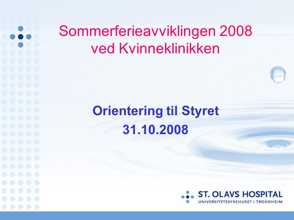 Sommerferieavviklingen 2008 ved Kvinneklinikken Orientering til Styret 31.10.2008