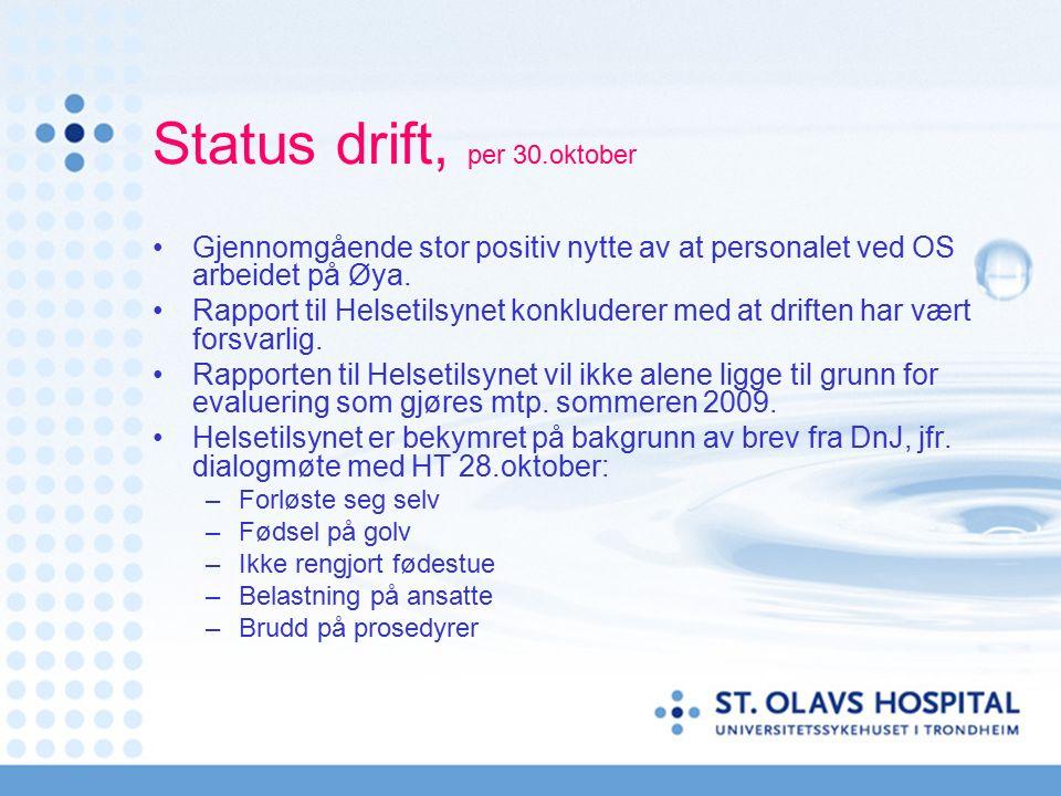 Status drift, per 30.oktober Gjennomgående stor positiv nytte av at personalet ved OS arbeidet på Øya.