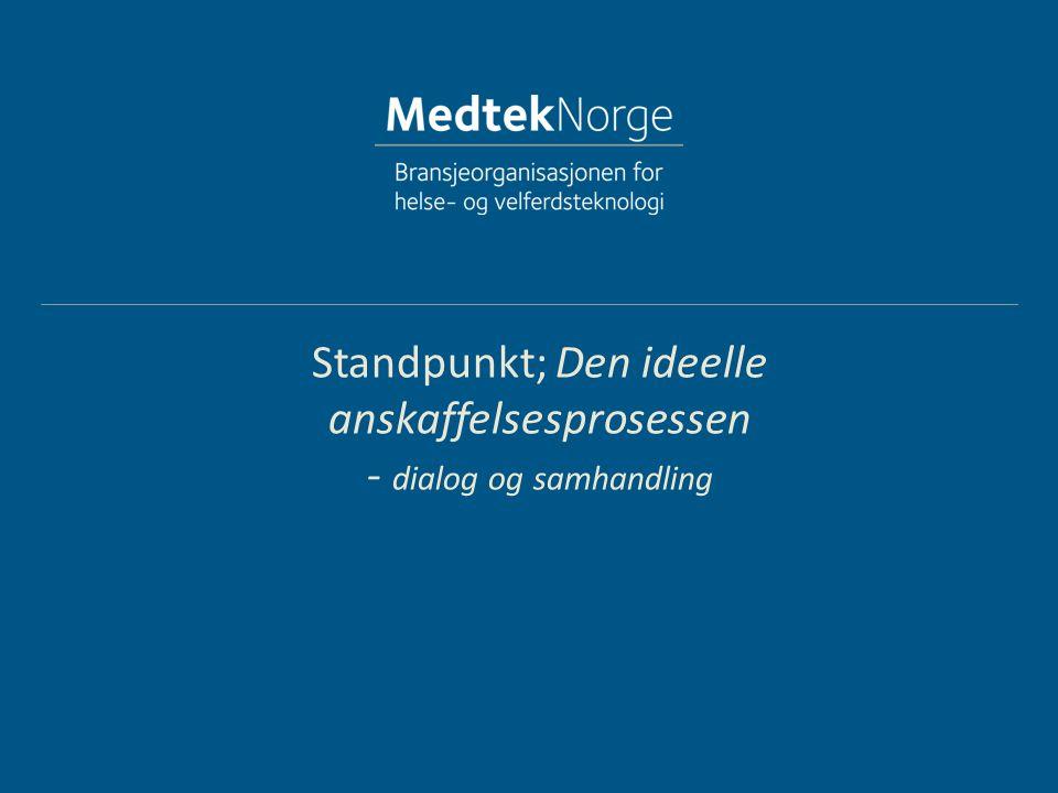 Standpunkt; Den ideelle anskaffelsesprosessen - dialog og samhandling