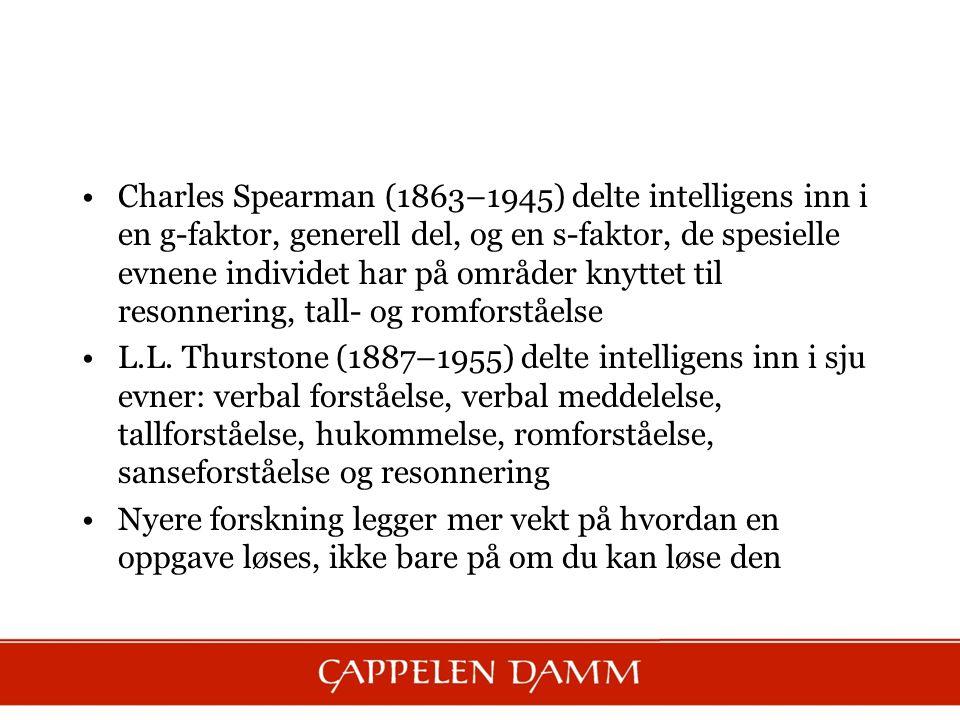 Charles Spearman (1863–1945) delte intelligens inn i en g-faktor, generell del, og en s-faktor, de spesielle evnene individet har på områder knyttet til resonnering, tall- og romforståelse L.L.