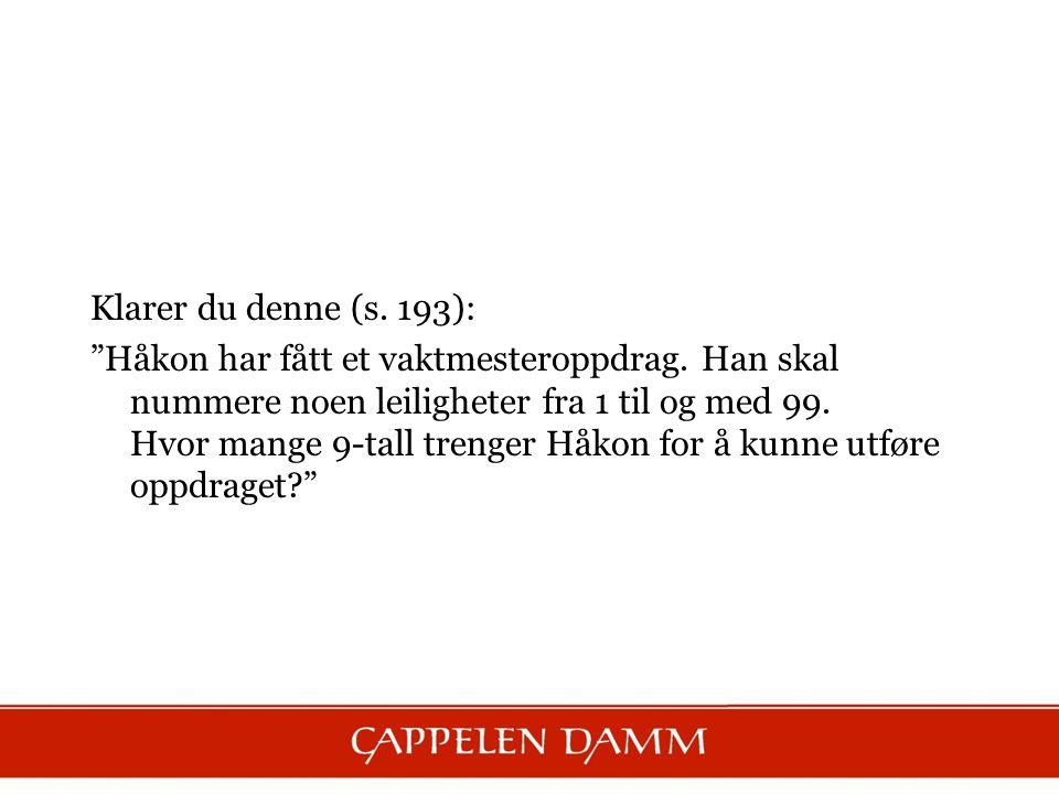 Klarer du denne (s. 193): Håkon har fått et vaktmesteroppdrag.