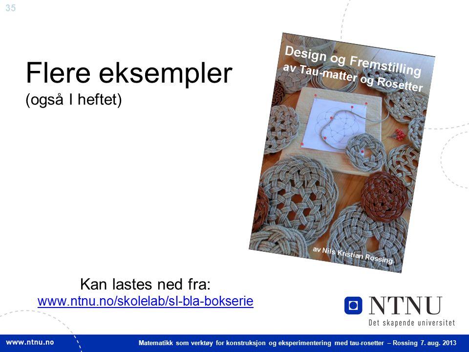 35 Matematikk som verktøy for konstruksjon og eksperimentering med tau-rosetter – Rossing 7.