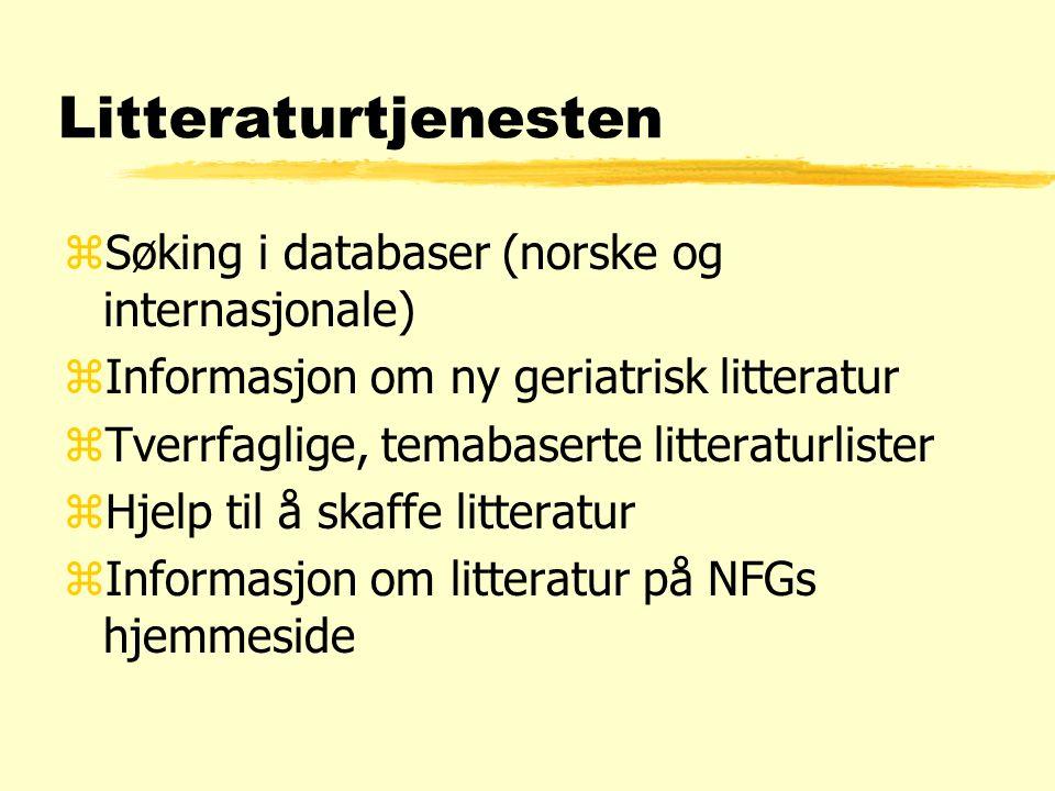 Litteraturtjenesten zSøking i databaser (norske og internasjonale) zInformasjon om ny geriatrisk litteratur zTverrfaglige, temabaserte litteraturlister zHjelp til å skaffe litteratur zInformasjon om litteratur på NFGs hjemmeside