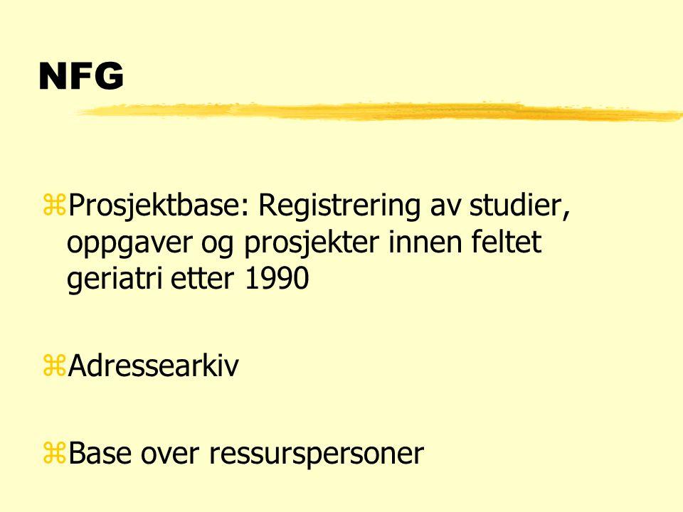 NFG zProsjektbase: Registrering av studier, oppgaver og prosjekter innen feltet geriatri etter 1990 zAdressearkiv zBase over ressurspersoner