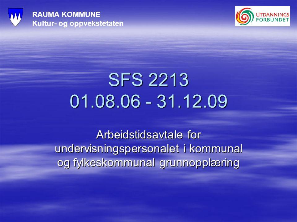 RAUMA KOMMUNE Kultur- og oppvekstetaten SFS 2213 01.08.06 - 31.12.09 Arbeidstidsavtale for undervisningspersonalet i kommunal og fylkeskommunal grunno