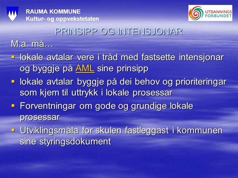 RAUMA KOMMUNE Kultur- og oppvekstetaten PRINSIPP OG INTENSJONAR M.a.