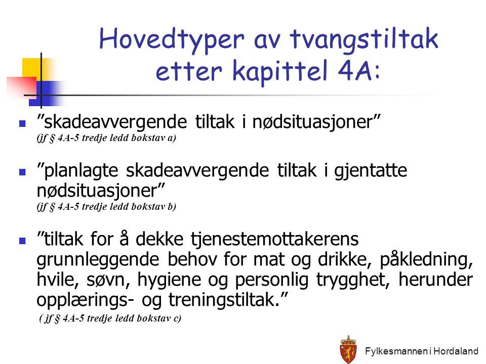 """Hovedtyper av tvangstiltak etter kapittel 4A: """"skadeavvergende tiltak i nødsituasjoner"""" (jf § 4A-5 tredje ledd bokstav a) """"planlagte skadeavvergende t"""