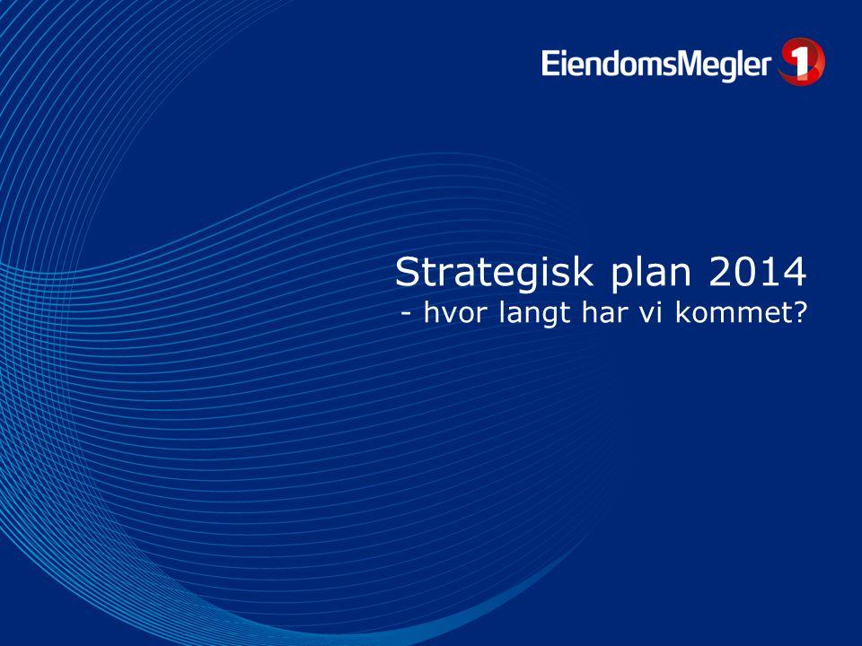 Strategisk plan 2014 - hvor langt har vi kommet