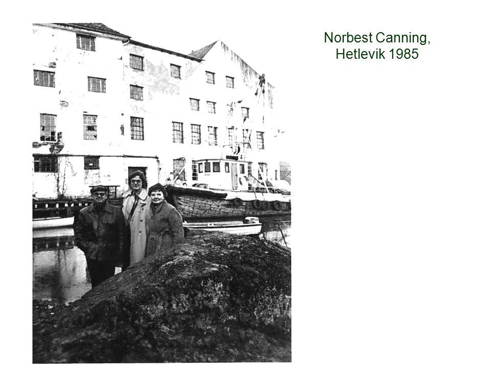 Norbest Canning, Hetlevik 1985