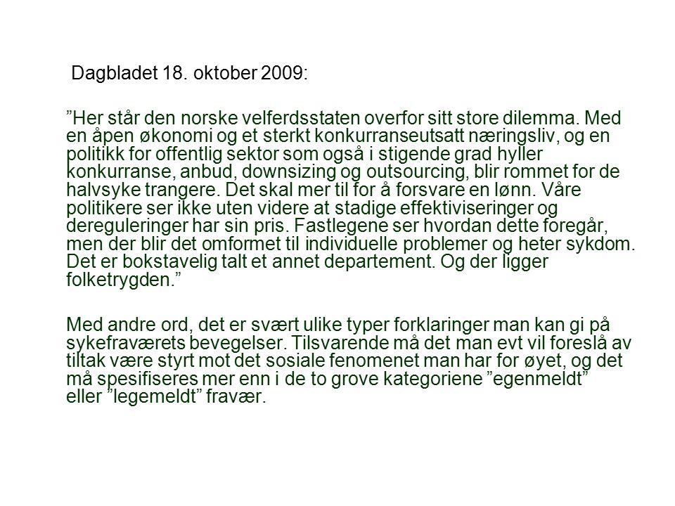 """Dagbladet 18. oktober 2009: """"Her står den norske velferdsstaten overfor sitt store dilemma. Med en åpen økonomi og et sterkt konkurranseutsatt nærings"""