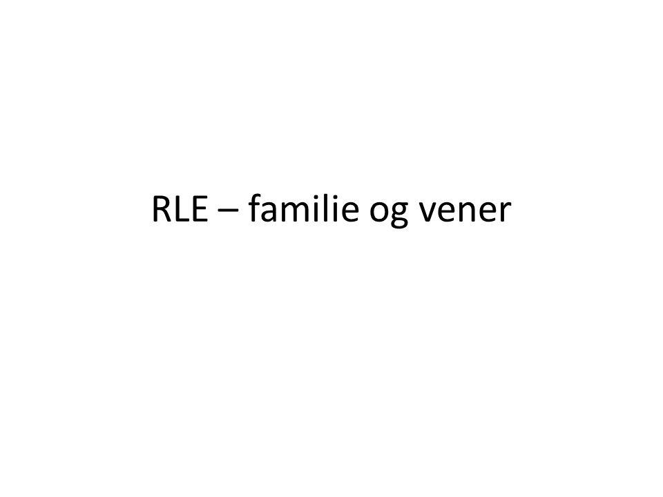RLE – familie og vener