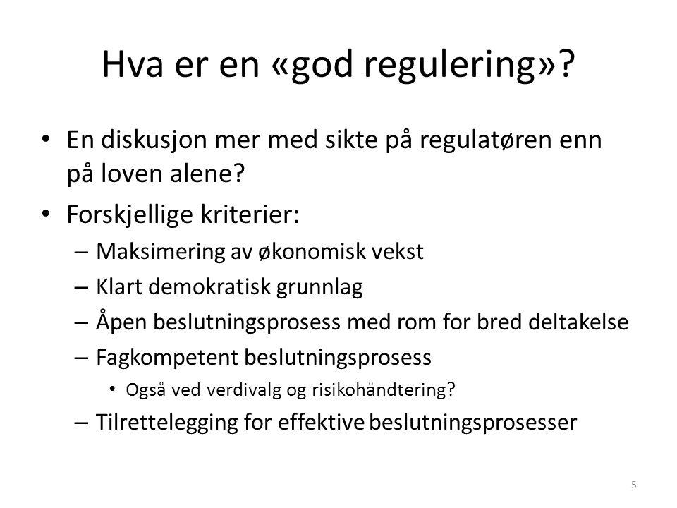Hva er en «god regulering». En diskusjon mer med sikte på regulatøren enn på loven alene.