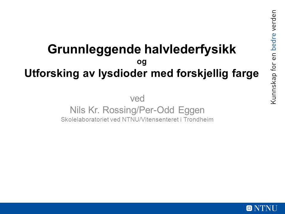 Grunnleggende halvlederfysikk og Utforsking av lysdioder med forskjellig farge ved Nils Kr.