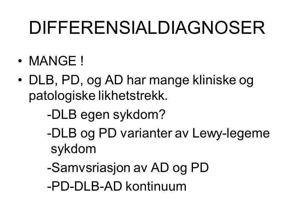 DIFFERENSIALDIAGNOSER MANGE . DLB, PD, og AD har mange kliniske og patologiske likhetstrekk.