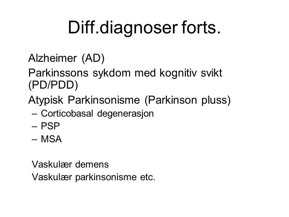 Det Kliniske sykdomsbildet Demens Fluktuerende bevissthet/kognisjon Synshallusinasjoner Parkinsonisme Andre symptomer: falltendens syncope bevissthetstap overfølsomhet for nevroleptica vrangforestillinger andre hallusinasjoner autonom dysfunksjon