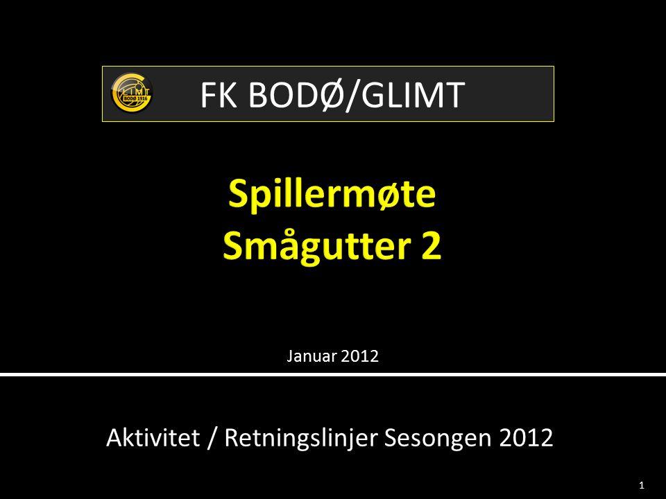 Januar 2012 1 FK BODØ/GLIMT Aktivitet / Retningslinjer Sesongen 2012