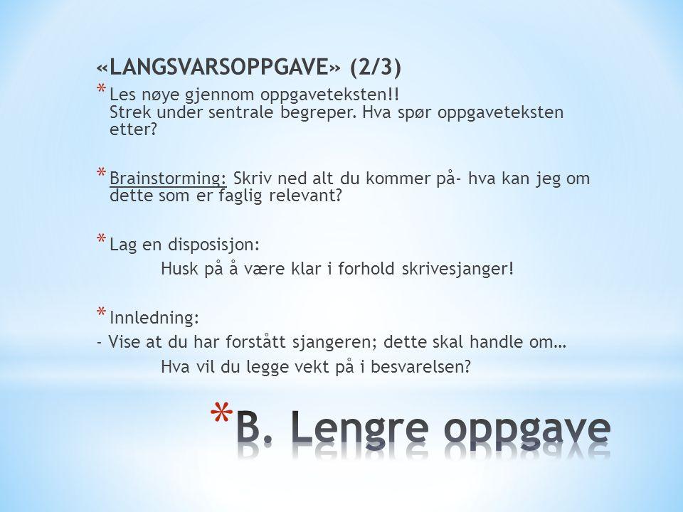 «LANGSVARSOPPGAVE» (2/3) * Les nøye gjennom oppgaveteksten!.