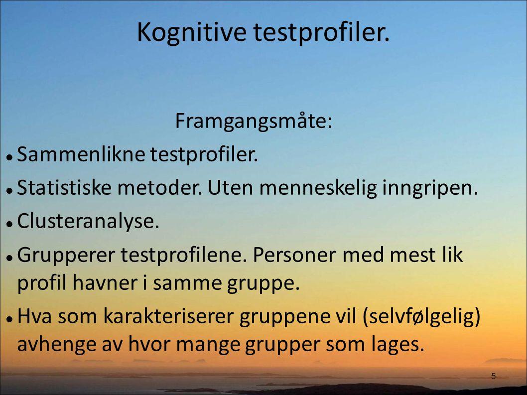 Kognitive testprofiler.6 Utvalg av tester brukt: Hoderegning.