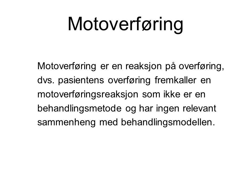 Motoverføring Motoverføring er en reaksjon på overføring, dvs.