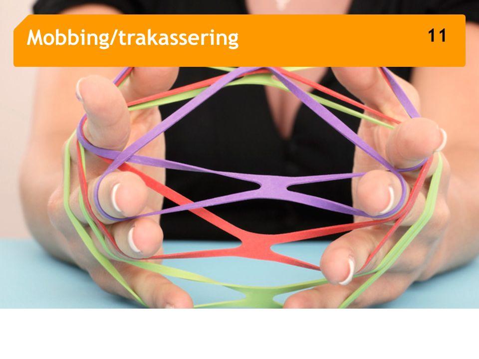 21 Mobbing/trakassering 11