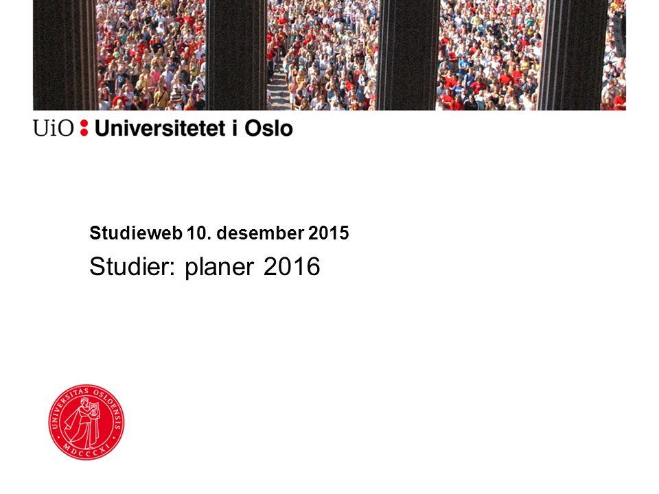 Studieweb 10. desember 2015 Studier: planer 2016