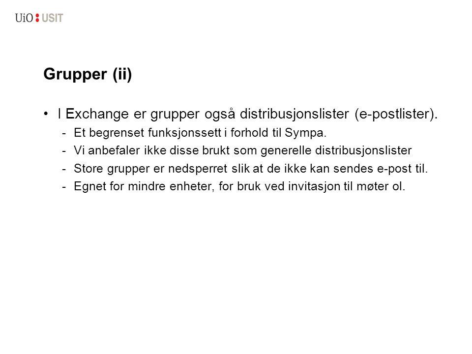Grupper (ii) I Exchange er grupper også distribusjonslister (e-postlister).