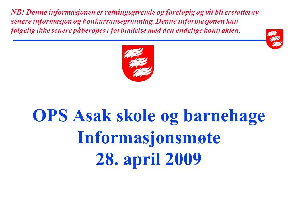 OPS Asak skole og barnehage Informasjonsmøte 28. april 2009 NB.
