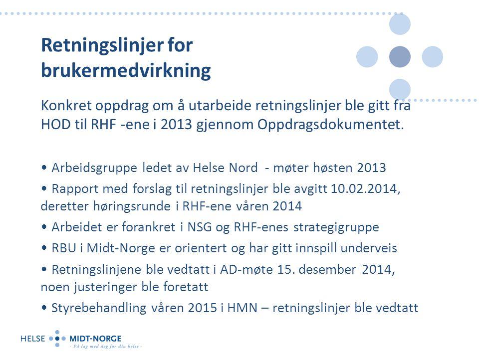 Retningslinjer for brukermedvirkning Konkret oppdrag om å utarbeide retningslinjer ble gitt fra HOD til RHF -ene i 2013 gjennom Oppdragsdokumentet.