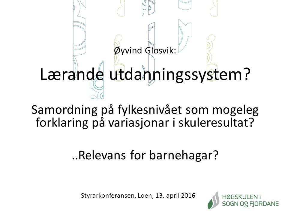 Øyvind Glosvik: Lærande utdanningssystem.